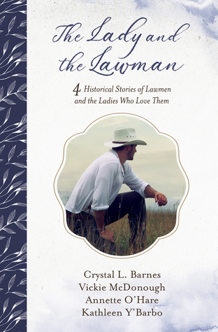 The Lady and the Lawman: 4 Historical Stories of Lawmen and the Ladies Who Love Them