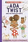 Ada Twist and the Perilous Pants (Questioneers Chapter Book, #2)