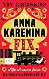 The Anna Karenina Fix by Viv Groskop