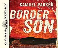 Border Son (Library Edition)