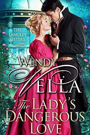 The Lady's Dangerous Love (The Langley Sisters #6)