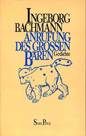 Anrufung Des Großen Bären By Ingeborg Bachmann
