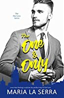 The One & Only ( A Clean Billionaire Romance ) (The One Love Book 1)