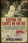 Keeping the Lights on for Ike: Daily Life of a Utilities Engineer at AFHQ in Europe During WWII; or, What to Say in Letters Home When You're Not Allowed to Write about the War