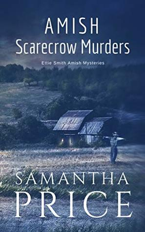 Amish Scarecrow Murders (Ettie Smith Amish Mysteries #20)