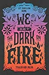 Book cover for We Set the Dark on Fire (We Set the Dark on Fire, #1)