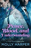 Peace, Blood, and Understanding (Half-Moon Hollow, #7)