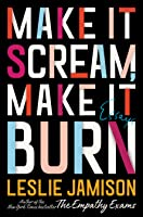 Make It Scream, Make It Burn