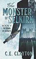 The Spark Of Divinity (The Monster Of Selkirk #5)