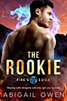 The Rookie (Fire's Edge, #2)
