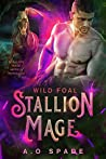 Wild Foal (Stallion Mage, #3)