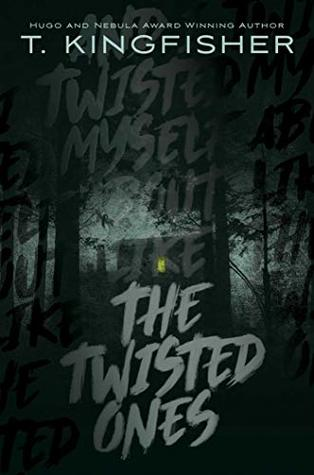 Cover of The Twisted Ones by T. Kingfisher