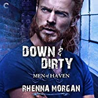 Down & Dirty (Men of Haven, #6)