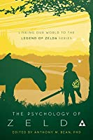 The Psychology of Zelda: Linking Our World to the Legend of Zelda Series