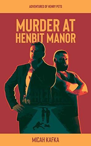 Murder at Henbit Manor (Adventures of Henry Pets Book 1)