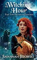 The Witching Hour: Hound of Darkness (The Witching Hour Series Book 2)