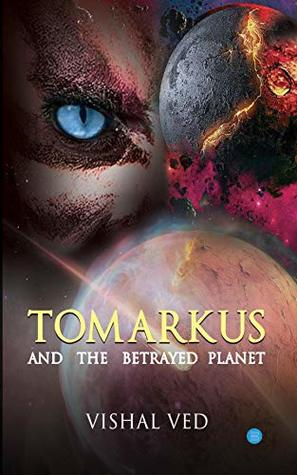 Tomarkus and the Betrayed Planet: (ebook)