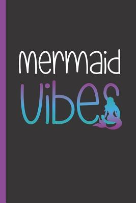 Mermaid Vibes: Notebook & Journal for Bullets or Diary for