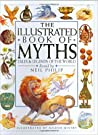 The Illustrated Book of Myths: Tales & Legends of the World