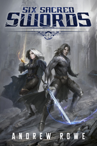 Six Sacred Swords by Andrew Rowe