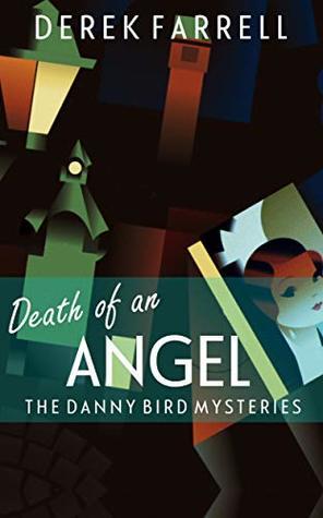 Death Of An Angel by Derek Farrell