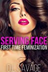 Serving Face: First Time Feminization