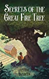 Secrets of the Great Fire Tree