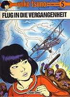 Flug in die Vergangenheit (Yoko Tsuno #5)