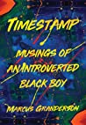 Timestamp: Musings of an Introverted Black Boy