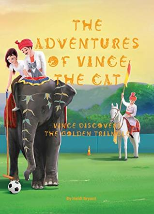 The Adventures of Vince the Cat: Vince Discovers the Golden Triangle (Catnap Stories, #2)