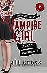 Deadly Sweethearts: A Teen Vampire Romance (Minnie Kim: Vampire Girl Book 2)