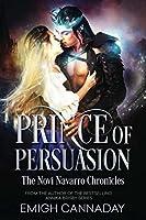 Prince of Persuasion (The Novi Navarro Chronicles #1)