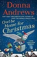 Owl Be Home for Christmas: A Meg Langslow Mystery (Meg Langslow Mysteries Book 26)