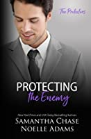 Protecting the Enemy (The Protectors) (Volume 2)