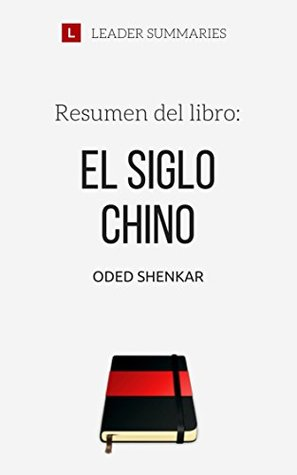 Resumen del libro El siglo chino, por Oded Shenkar: Un recorrido por el pasado y presente de un país llamado a convertirse en potencia mundial