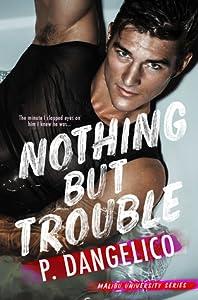 Nothing But Trouble (Malibu University Series, #1)