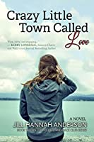Crazy Little Town Called Love: The To-Hell-And-Back Club Series: Book Two