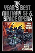 The Year's Best Military SF & Space Opera: First Annual Edition