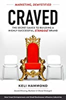 Craved: The Secret Sauce to Building A Highly-Successful, Standout Brand