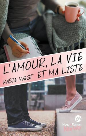 L'amour, la vie et ma liste by Kasie West