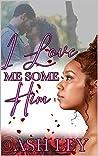 I Love Me Some Him (I Love Me Some Him1)