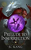 Prelude to Insurrection: A Legends of Tivara Short Story (The Dragon Songs Saga Book 0)