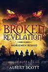 Broken Revelations: Horsemen Rising