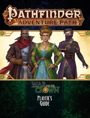 Pathfinder Adventure Path: War for the Crown Player's Guide