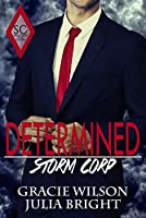 Determined (Storm Corp Book 1)