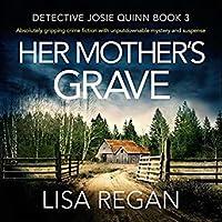 Her Mother's Grave (Detective Josie Quinn Series, Book #3)