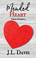 Mended Heart, (Virgin Diaries, Novella #3)