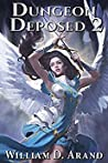 Dungeon Deposed 2 (Dungeon Deposed, #2)