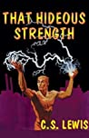 That Hideous Strength: (Ransom Trilogy, Book #3)