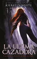 La última cazadora (Slayer, #1)